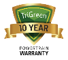 TriGreen 10 year warranty